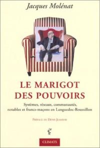 Le Marigot des pouvoirs : Réseaux, notables et francs-maçons en Languedoc-Roussillon