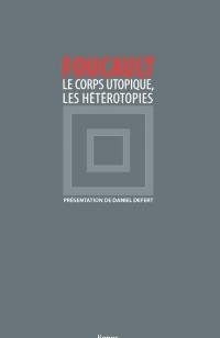 Le Corps utopique, Les Hétérotopies