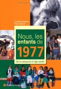 Nous, les enfants de 1977 : De la naissance à l'âge adulte