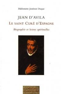 Jean d'Avila : Le Saint Curé d'Espagne