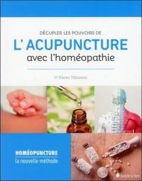 Décupler les pouvoirs de l'acupuncture avec l'homéopathie - Homéopuncture