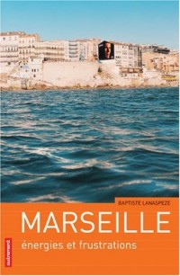 Marseille : Energies et frustrations