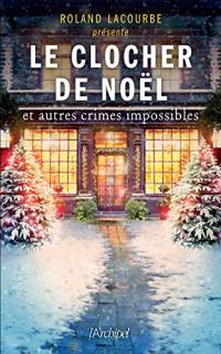 Le clocher de Noël et autres crimes impossibles