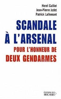 Scandale à l'arsenal : Pour l'honneur de deux gendarmes