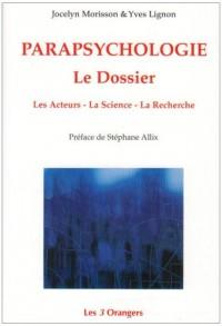 Parapsychologie : Le Dossier Les Acteurs - La Science - La Recherche