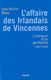 L'Affaire des Irlandais de Vincennes (1982-2007)