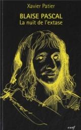 Blaise Pascal, la nuit de l'extase