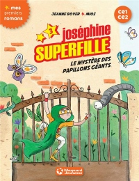 Joséphine Superfille Tome 3 - Le mystère des papillons géants