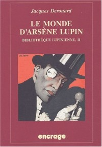 Bibliothèque lupinienne : Volume 2, Le monde d'Arsène Lupin