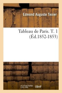 Tableau de Paris  T  1  ed 1852 1853