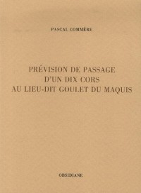 Prévision de passage d'un dix cors au lieu-dit Goulet du Maquis