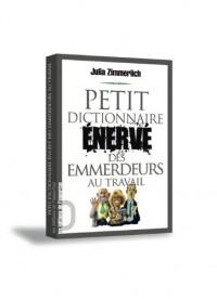Petit dictionnaire énervé des emmerdeurs au travail
