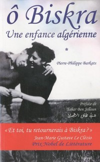 Ô Biskra : une enfance algérienne