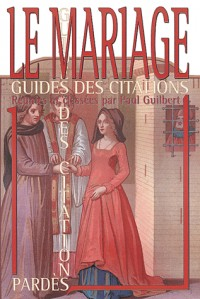 La mariage (Guide des citations)