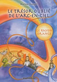 Le trésor oublié de l'arc-en-ciel, Tome 2 : Le rayon orange