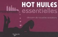 Hot huiles essentielles : Découvrir de nouvelles sensations, seul ou à deux