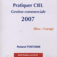 Pratiquer Ciel gestion commerciale 2007 : CD élève corrigé