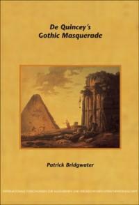 De Quincey's Gothic Masquerade