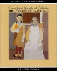 Crimes Against Humanity and Civilization: The Genocide of the Armenians