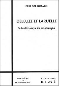Deleuze et Laruelle. : De la schizo-analyse à la non-philosophie
