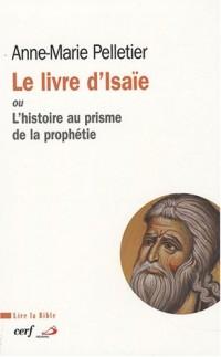 Le livre d'Isaïe : Ou L'histoire au prisme de la prophétie