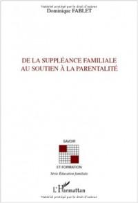 De la suppléance familiale au soutien à la parentalité