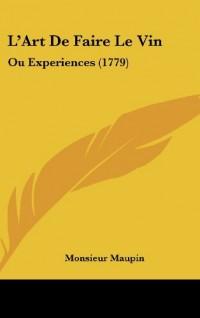 L'Art de Faire Le Vin: Ou Experiences (1779)