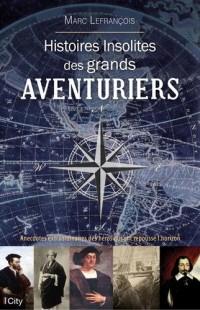 Histoires insolites des aventuriers et explorateurs