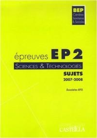 Epreuve EP2 Sciences et technologies BEP CSS : Sujets 2007-2008