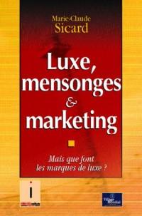 Luxe, mensonges & marketing : Mais que font les marques de luxe ?