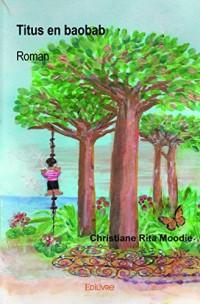 Titus en baobab : Roman