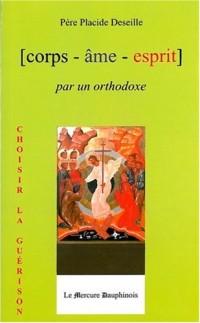 Corps-ÿ¢me-esprit par un orthodoxe