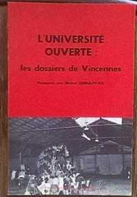 L'université ouverte: Les dossiers de Vincennes