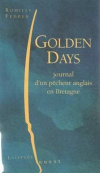 Golden days : Journal d'un pêcheur anglais en Bretagne