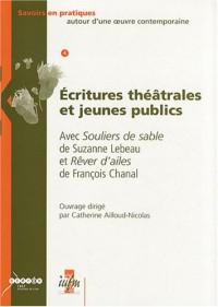 Ecritures théâtrales et jeunes publics : Avec Souliers de sable de Suzanne Lebeau et Rêver d'ailes de François Chanal