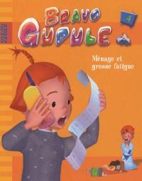 Bravo Gudule, Tome 4 : Ménage et grosse fatigue