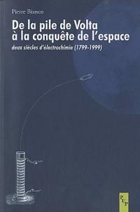 De la pile de Volta à la conquête de l'espace : Deux siècles d'électrochimie (1799-1999)