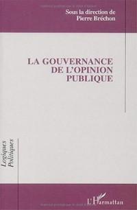 La gouvernance de l'opinion publique : Actes des 5èmes Entretiens de l'IEP de Grenoble, 2-3 mai 2000