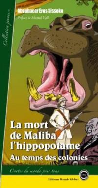 La mort de Maliba l'hippopotame : Au temps des colonies