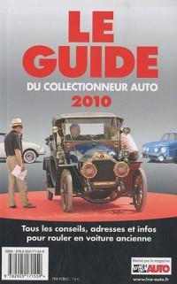 Le guide 2010 du collectionneur auto : Tous les conseils, adresses et infos pour rouler en voiture ancienne