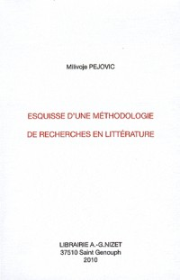 Esquisse d'une méthodologie de recherches en littérature
