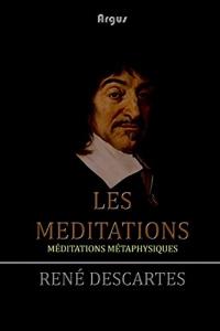 Les Méditations: Méditations métaphysiques