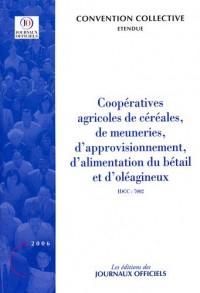 Coopératives agricoles de céréales, de meunerie, d'approvisionnement,d'alimentation de bétail et d'oléagineux : Convention collective nationale de travail