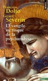 L'Evangile au risque de la psychanalyse : Tome 2, Jésus et le désir [Poche]
