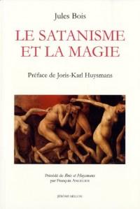 Le Satanisme et la magie (1895) : Précédé de Bois et Huysmans