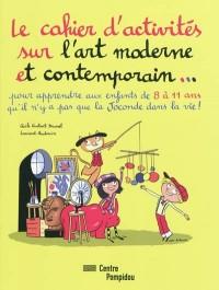 Le cahier d'activités sur l'art moderne et contemporain...