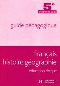 Français Histoire Geographie Education Civique 5e Segpa - Guide Pedagogique