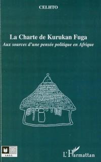 La Charte de Kurukan Fuga : Aux sources d'une pensée politique en Afrique