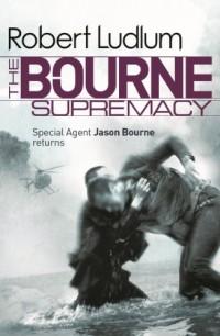 The Bourne Supremacy: The Bourne Saga: Book Two