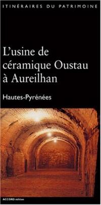 L'usine de céramique Oustau à Aureilhan : Hautes-Pyrenées